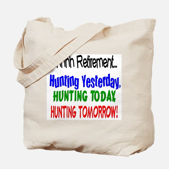 Retirement Hunting Yesterday Tote Bag