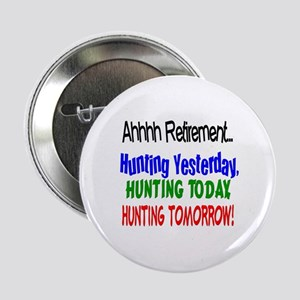"""Retirement Hunting Yesterday 2.25"""" Button"""