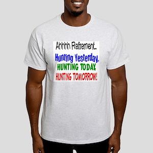 Retirement Hunting Yesterday Light T-Shirt