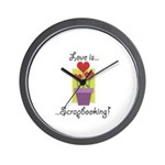 Love Is Scrapbooking Wall Clock