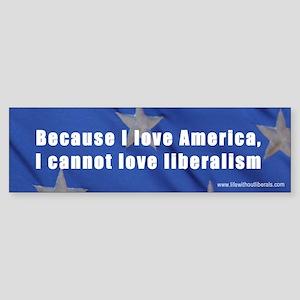 Love America Liberals Bumper Sticker