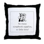 So Many Scrapbook Supplies Throw Pillow