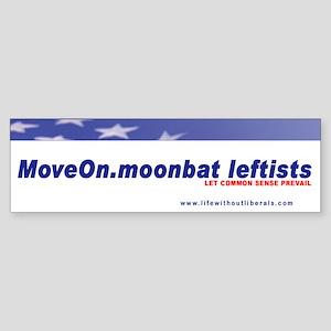 Move On Moonbat Leftists Bumper Sticker