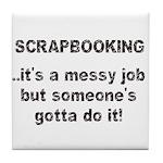 Scrapbooking - Messy Job - Di Tile Coaster