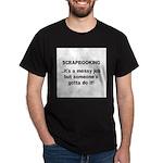 Scrapbooking - Messy Job - Di Dark T-Shirt