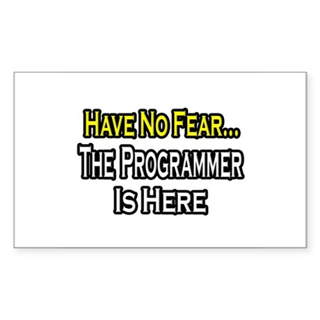 """Have No Fear: Programmer"" Rectangle Sticker"