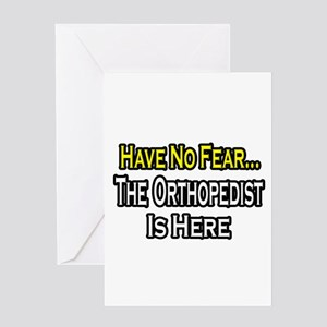 """""""Have No Fear: Orthopedist"""" Greeting Card"""