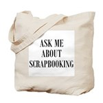 Ask Me About Scrapbooking Tote Bag