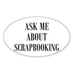 Ask Me About Scrapbooking Oval Sticker (10 pk)