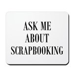 Ask Me About Scrapbooking Mousepad