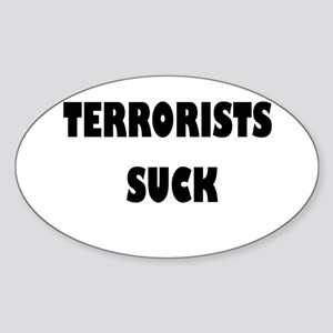 Terrorists Suck Oval Sticker