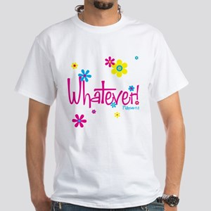 Whatever! White T-Shirt