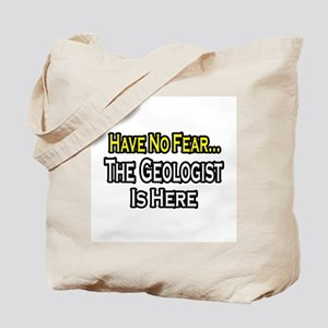 """Have No Fear...Geologist"" Tote Bag"