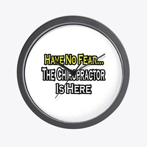 """Have No Fear: Chiropractor"" Wall Clock"