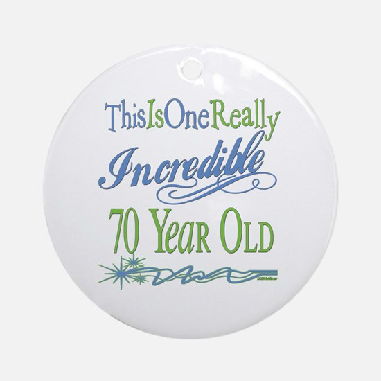 Incredible 70th Ornament (Round)