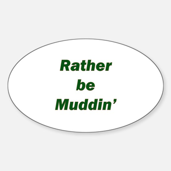 Rather Be Muddin' Oval Decal