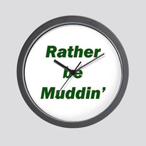 Rather Be Muddin' Wall Clock