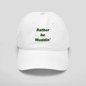 Rather Be Muddin' Cap