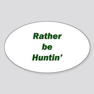 Rather Be Huntin' Oval Sticker