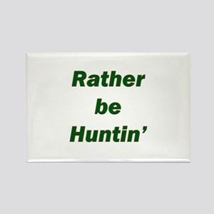 Rather Be Huntin' Rectangle Magnet