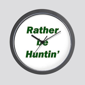 Rather Be Huntin' Wall Clock