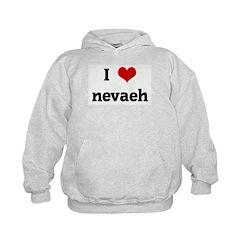 I Love nevaeh Hoodie