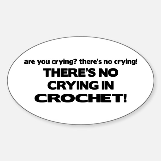 There's No Crying in Crochet Oval Decal