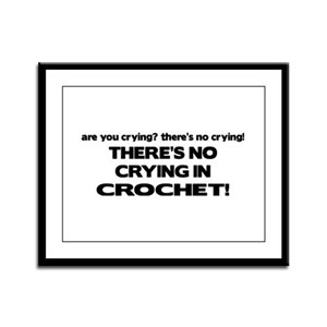 There's No Crying in Crochet Framed Panel Print