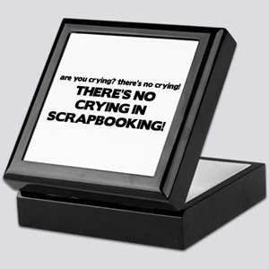 There's No Crying in Scrapbooking Keepsake Box