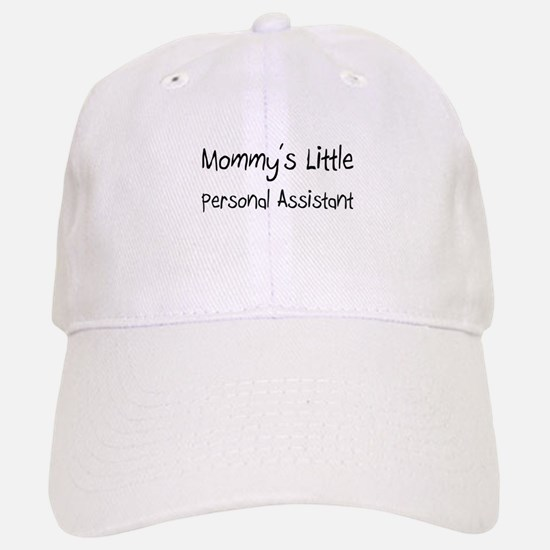 Mommy's Little Personal Assistant Baseball Baseball Cap