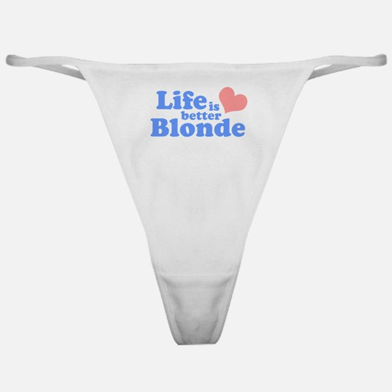 Life is better Blonde Classic Thong
