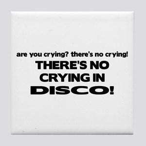 There's No Crying Disco Tile Coaster