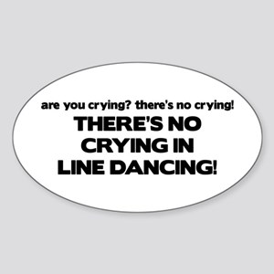 There's No Crying Line Dancing Oval Sticker