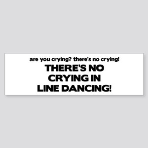 There's No Crying Line Dancing Bumper Sticker