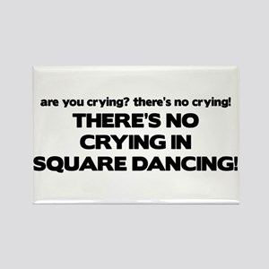 There's No Crying Square Dancing Rectangle Magnet