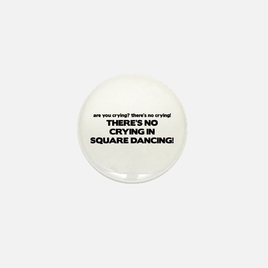 There's No Crying Square Dancing Mini Button