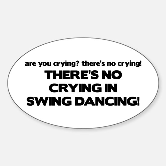 There's No Crying Swing Dancing Oval Decal