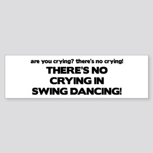 There's No Crying Swing Dancing Bumper Sticker