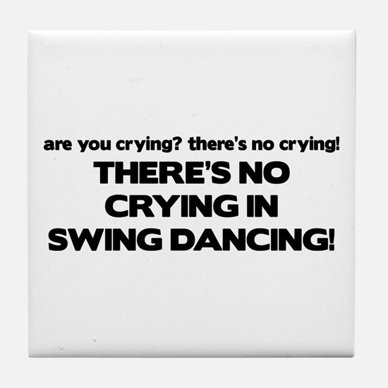 There's No Crying Swing Dancing Tile Coaster