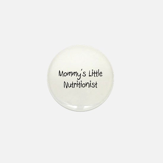 Mommy's Little Nutritionist Mini Button