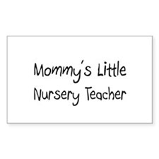 Mommy's Little Nursery Teacher Rectangle Sticker