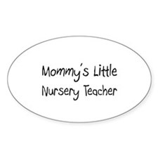 Mommy's Little Nursery Teacher Oval Sticker