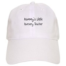 Mommy's Little Nursery Teacher Cap
