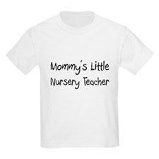 Mommy's Little Nursery Teacher Kids Light T-Shirt