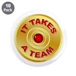 """It Takes A Team - 5 3.5"""" Button (10 Pack)"""