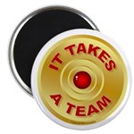 It Takes A Team - 5 Magnets