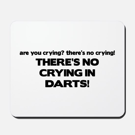 There's No Crying in Darts Mousepad