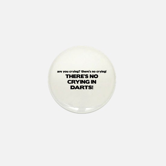 There's No Crying in Darts Mini Button
