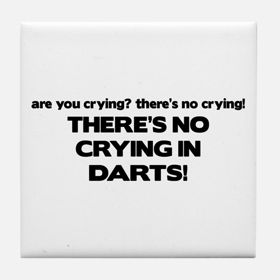 There's No Crying in Darts Tile Coaster