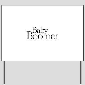 Baby Boomer Yard Sign